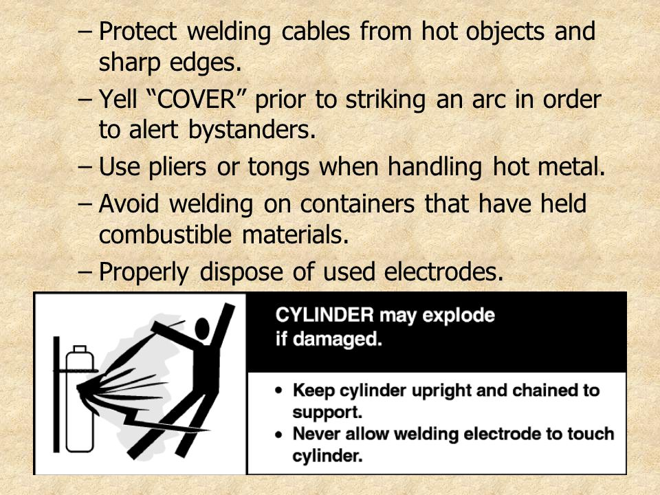 Protect welding cables from hot objects and sharp edges.