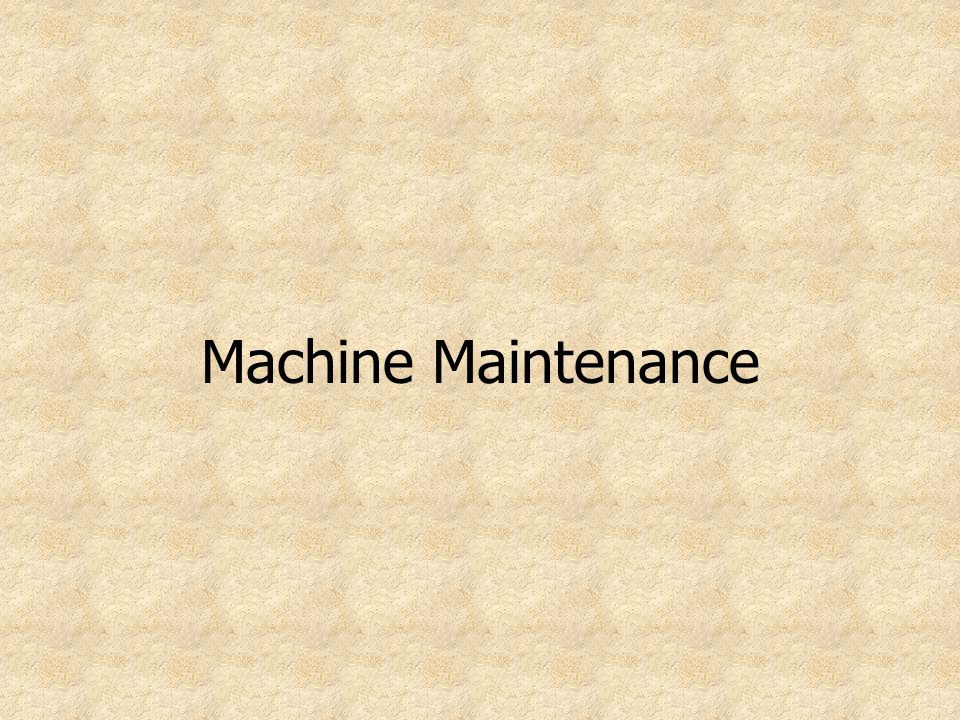Machine Maintenance