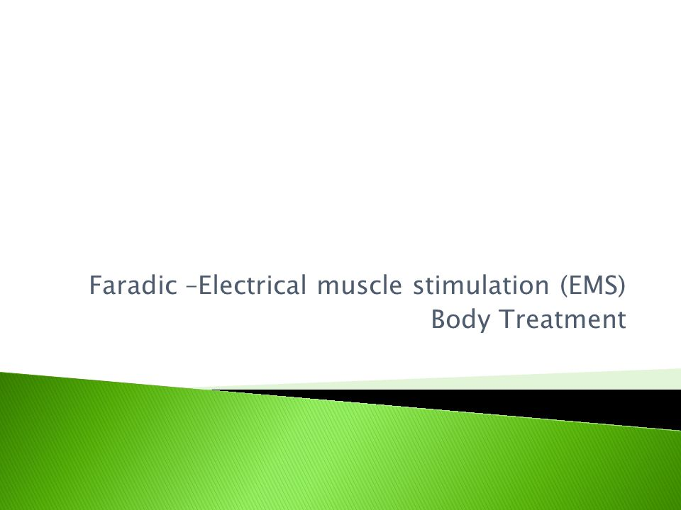 Faradic –Electrical muscle stimulation (EMS) Body Treatment