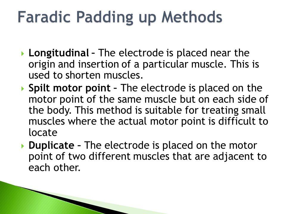 Faradic Padding up Methods