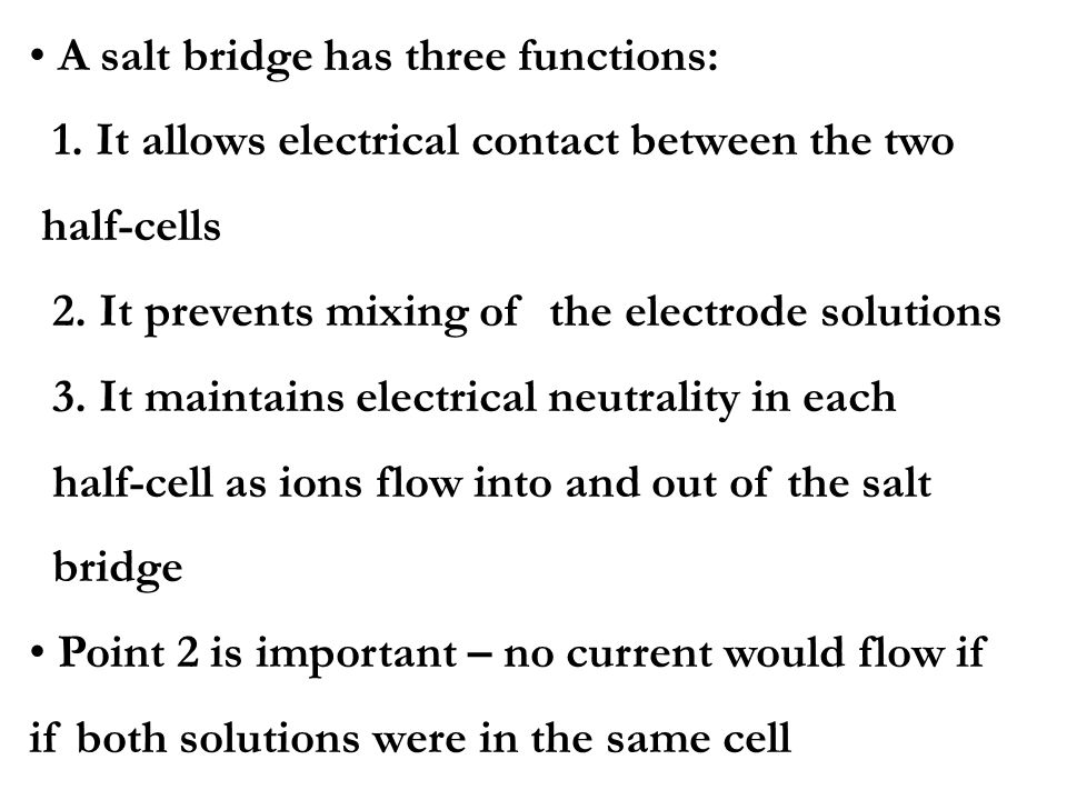 A salt bridge has three functions: