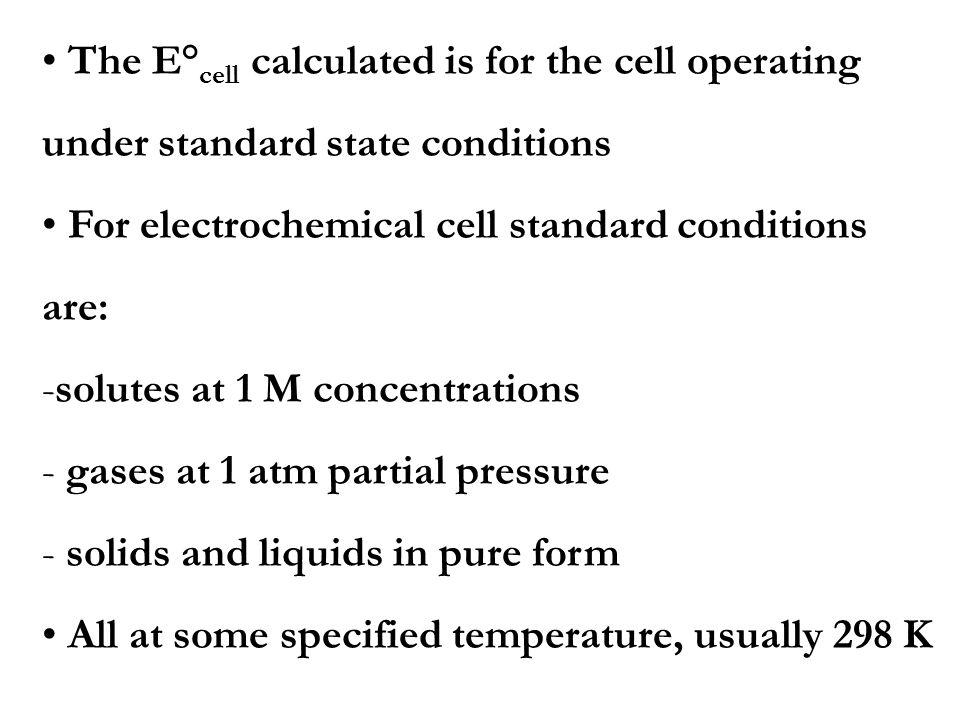 The E°cell calculated is for the cell operating