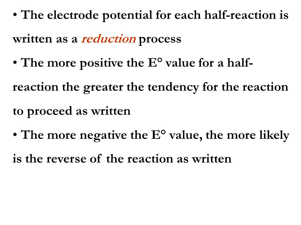 The electrode potential for each half-reaction is