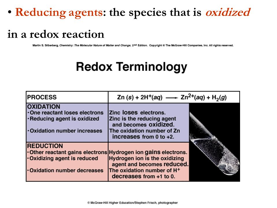 Reducing agents: the species that is oxidized in a redox reaction