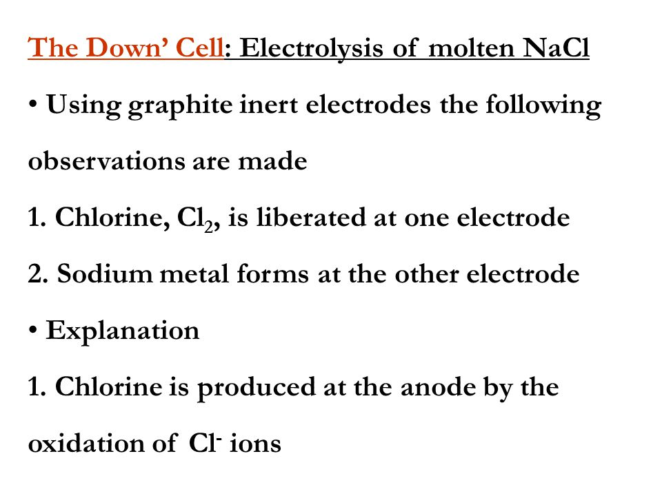 The Down' Cell: Electrolysis of molten NaCl