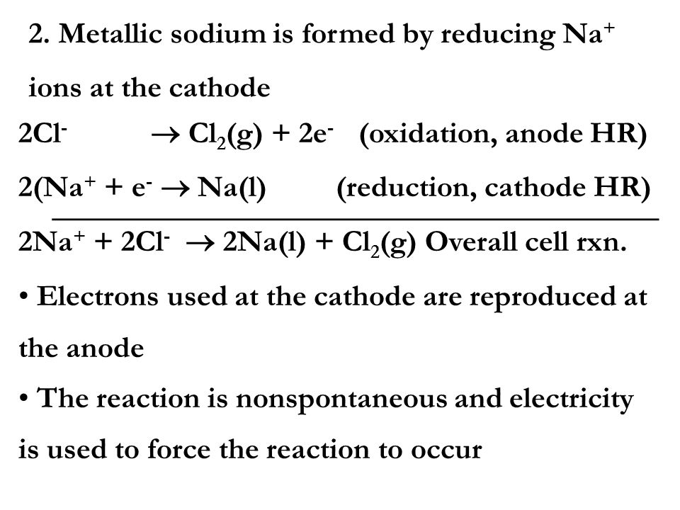 2. Metallic sodium is formed by reducing Na+
