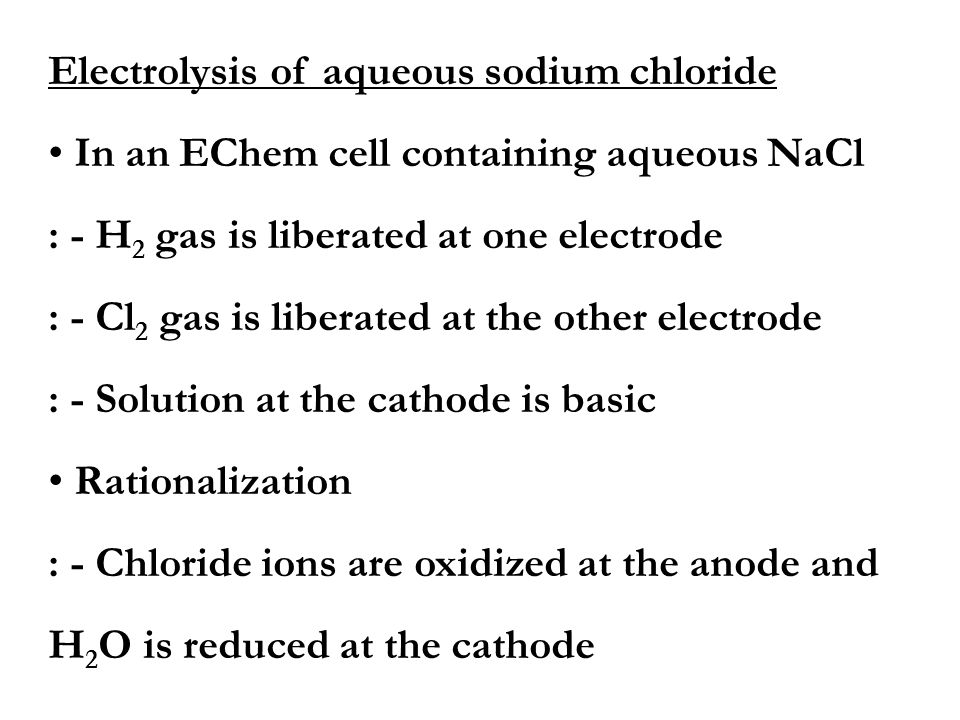 Electrolysis of aqueous sodium chloride