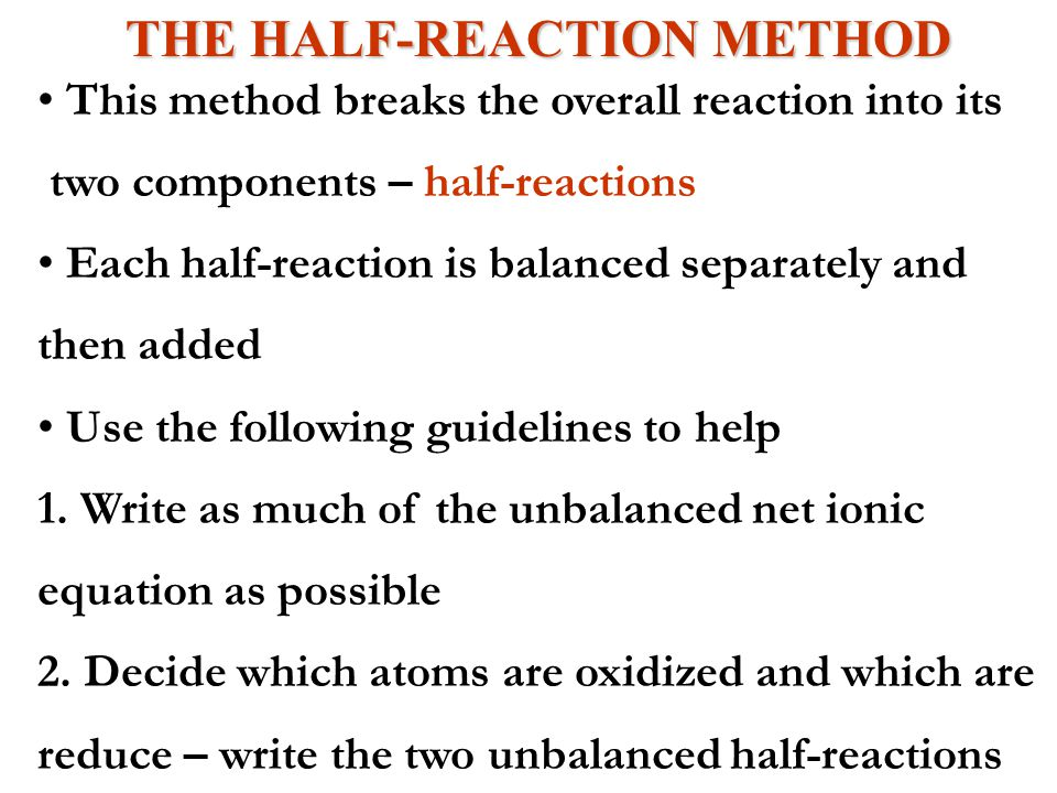 THE HALF-REACTION METHOD