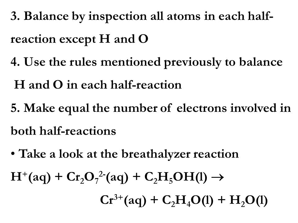 3. Balance by inspection all atoms in each half-