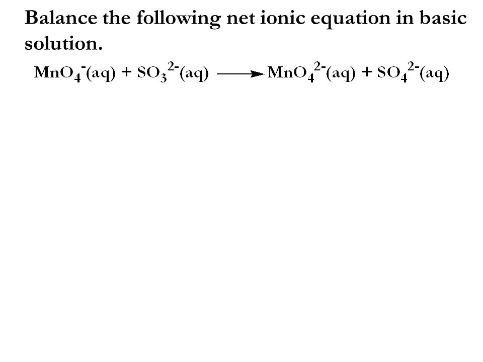 Balance the following net ionic equation in basic
