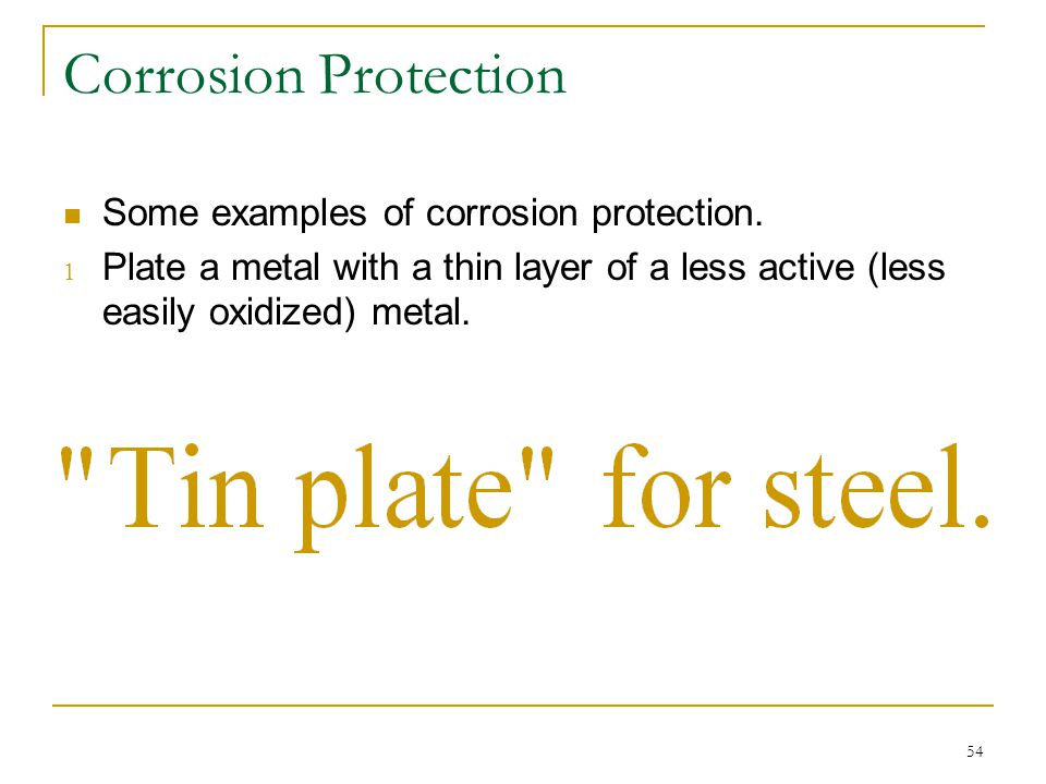 Corrosion Protection Some examples of corrosion protection.
