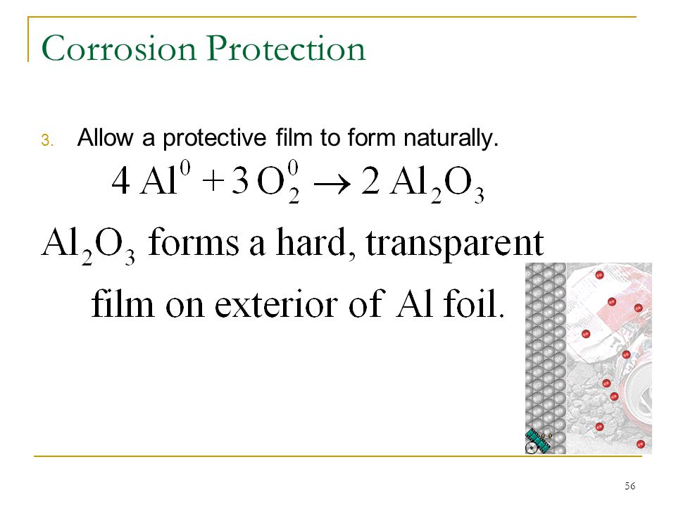 Corrosion Protection Allow a protective film to form naturally.
