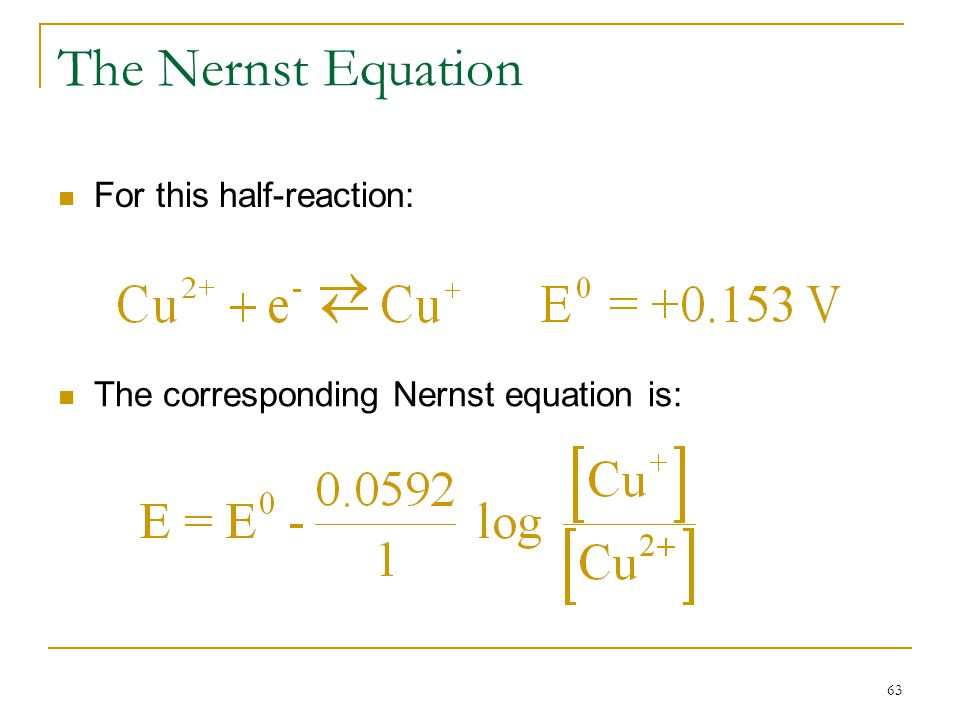 The Nernst Equation For this half-reaction:
