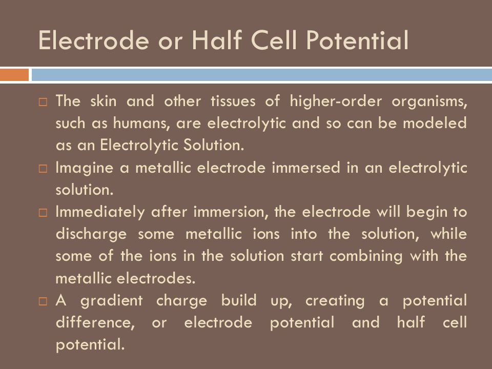 Electrode or Half Cell Potential