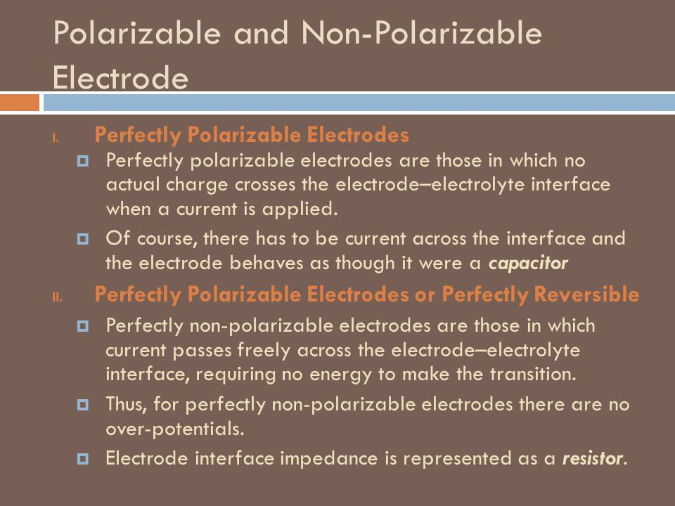 Polarizable and Non-Polarizable Electrode