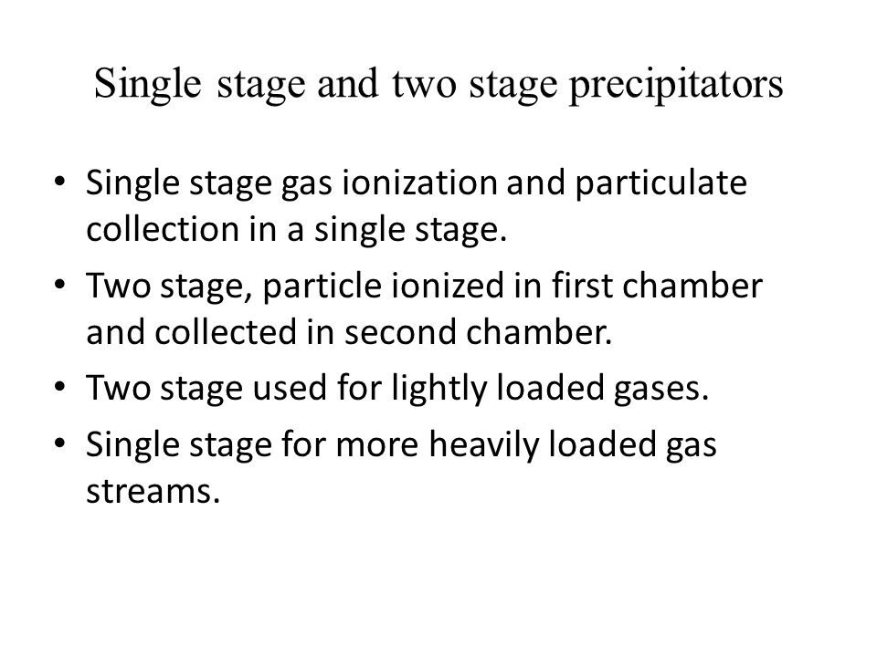 Single stage and two stage precipitators