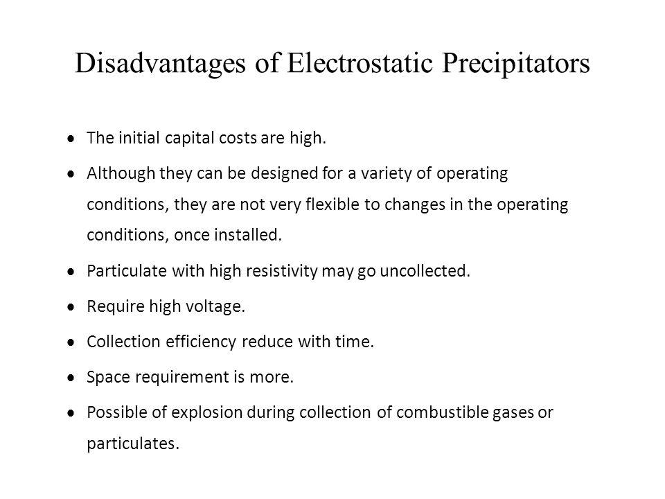 Disadvantages of Electrostatic Precipitators