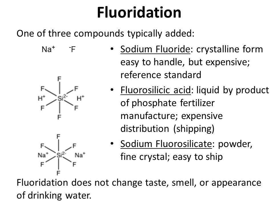 Fluoridation One of three compounds typically added: