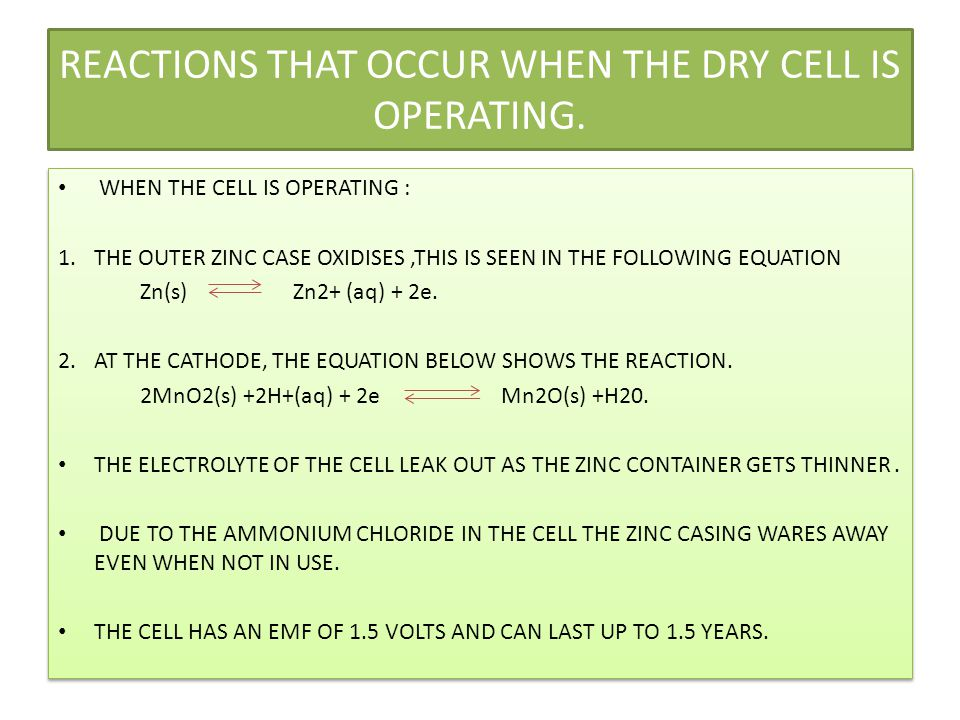 REACTIONS THAT OCCUR WHEN THE DRY CELL IS OPERATING.