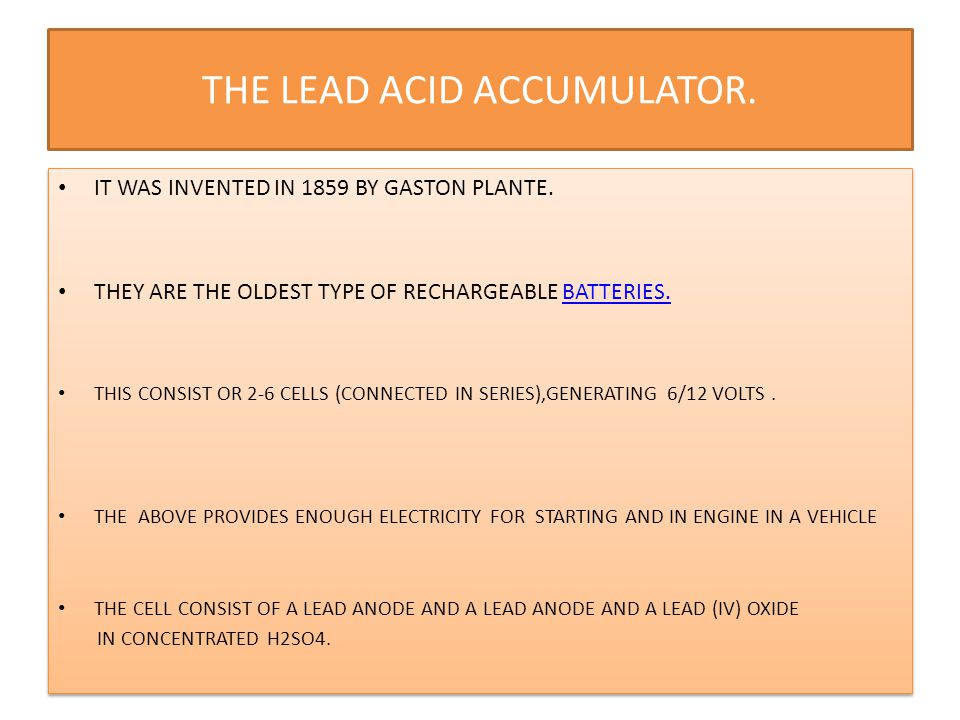 THE LEAD ACID ACCUMULATOR.