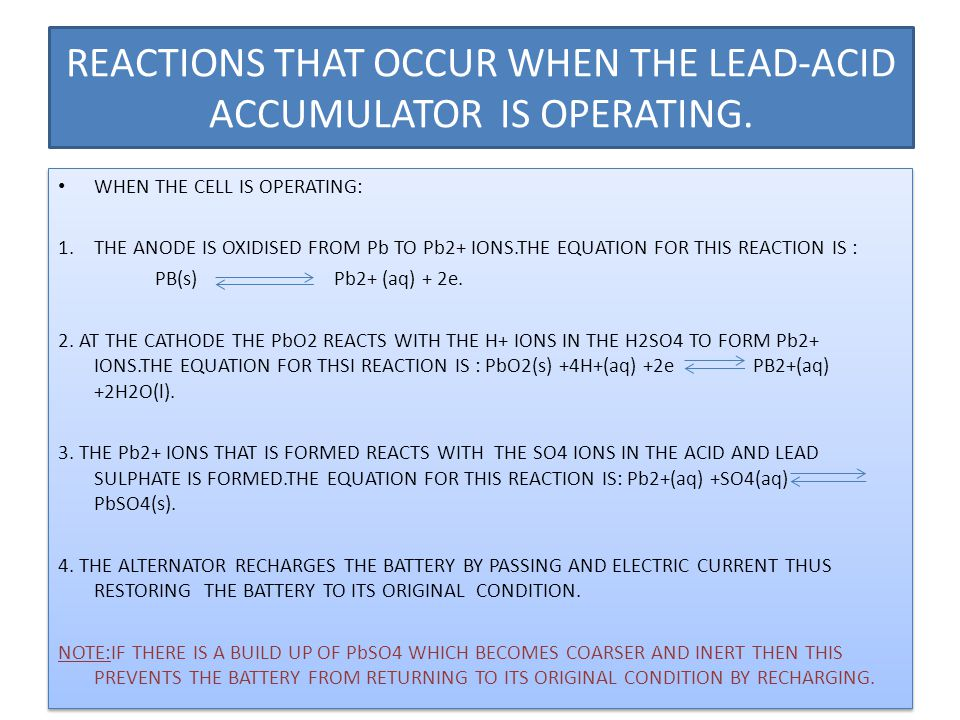 REACTIONS THAT OCCUR WHEN THE LEAD-ACID ACCUMULATOR IS OPERATING.