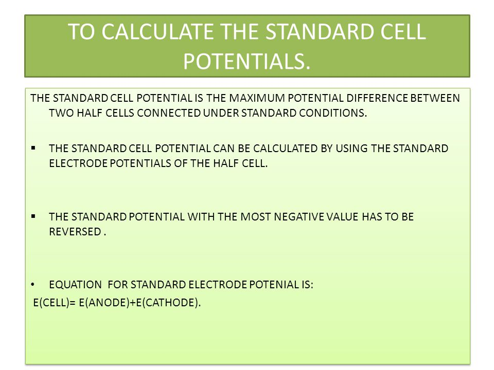 TO CALCULATE THE STANDARD CELL POTENTIALS.