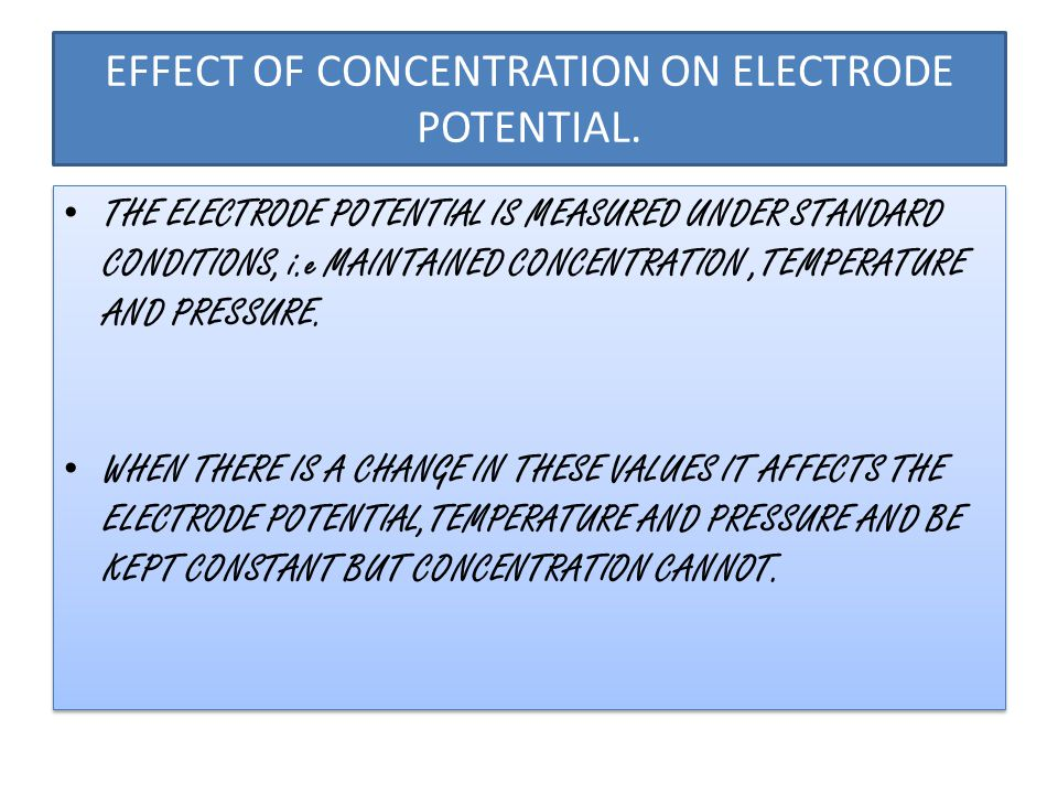EFFECT OF CONCENTRATION ON ELECTRODE POTENTIAL.