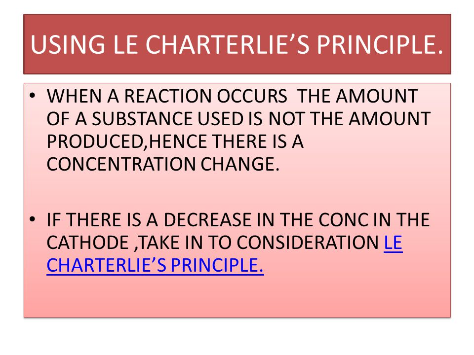 USING LE CHARTERLIE'S PRINCIPLE.