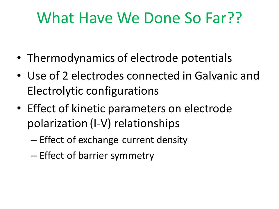 What Have We Done So Far Thermodynamics of electrode potentials