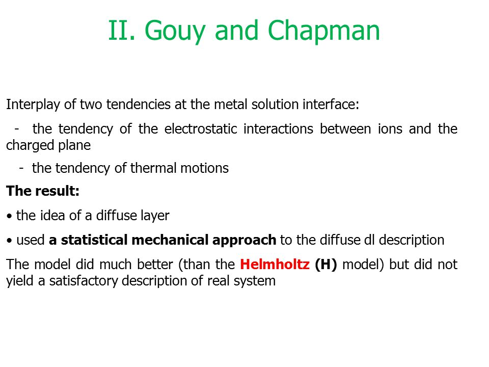II. Gouy and Chapman Interplay of two tendencies at the metal solution interface: