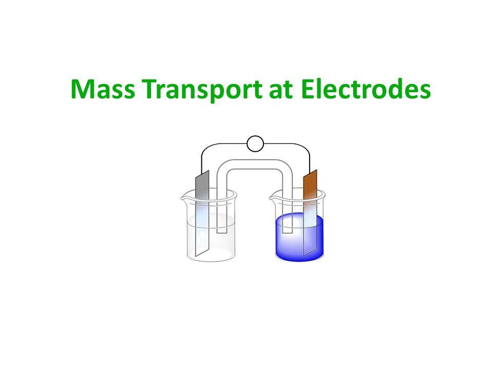 Mass Transport at Electrodes