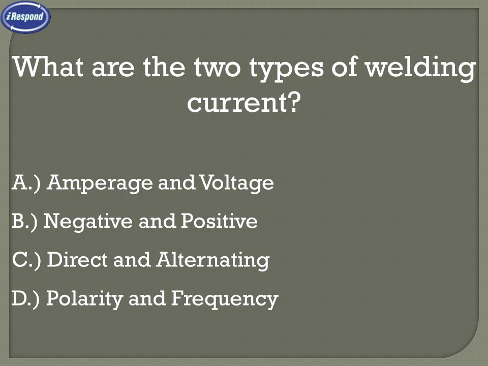What are the two types of welding current
