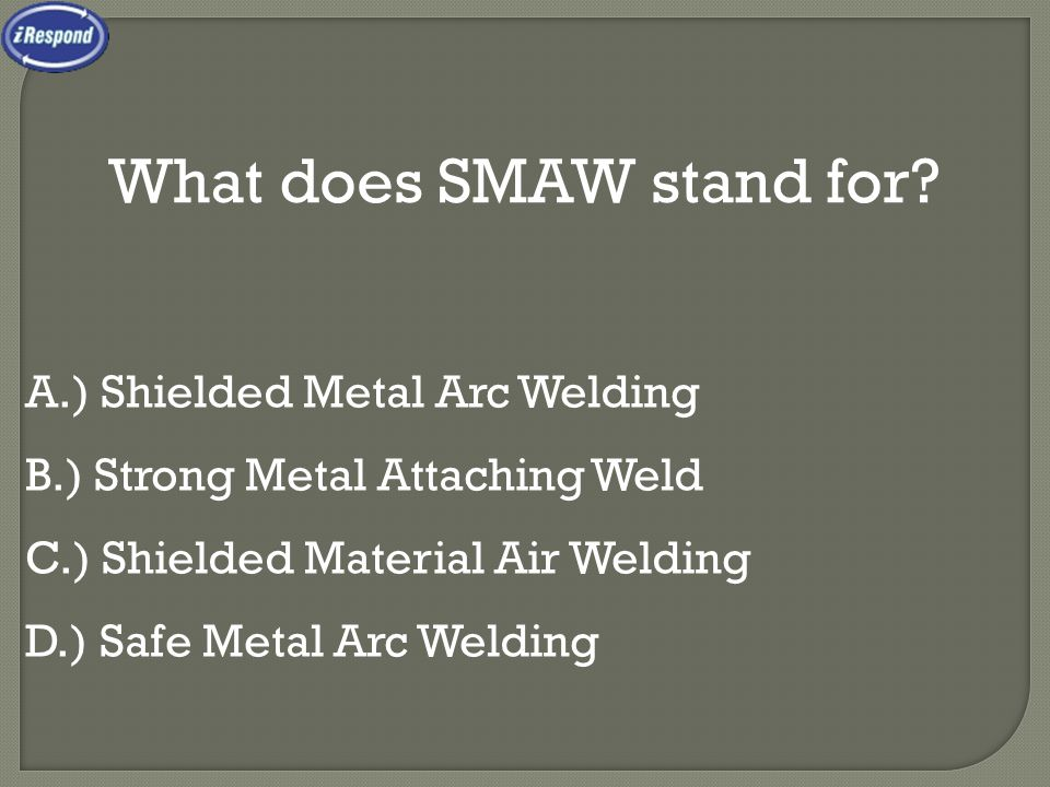 What does SMAW stand for
