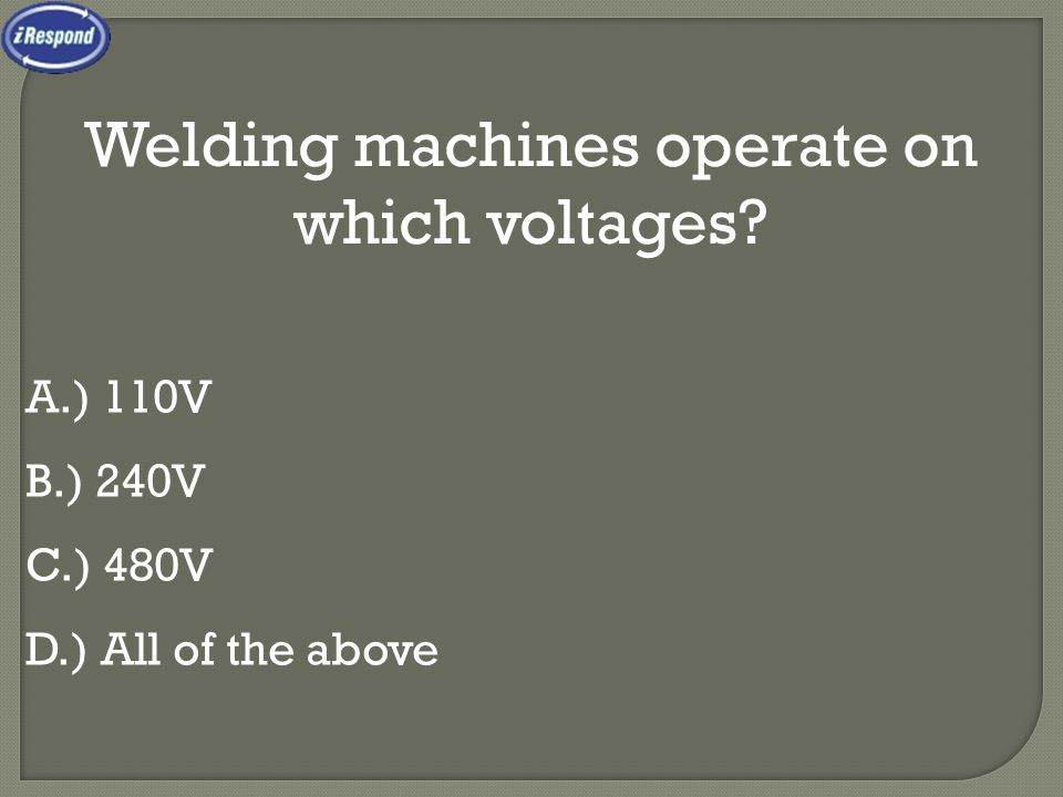 Welding machines operate on which voltages