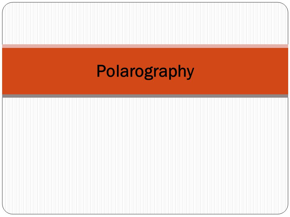 Polarography