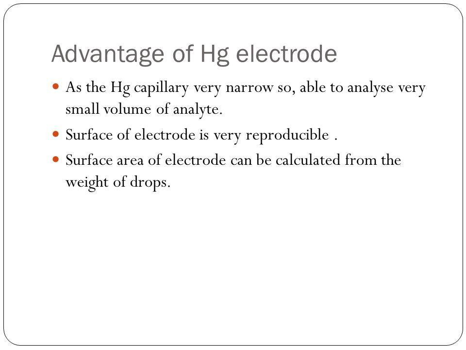 Advantage of Hg electrode