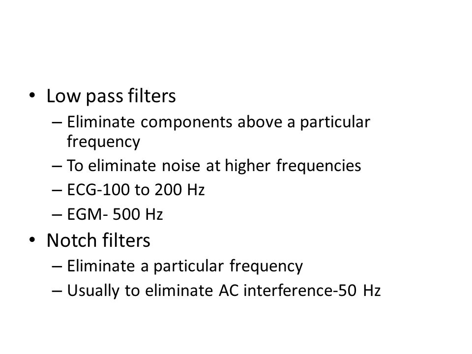 Low pass filters Notch filters