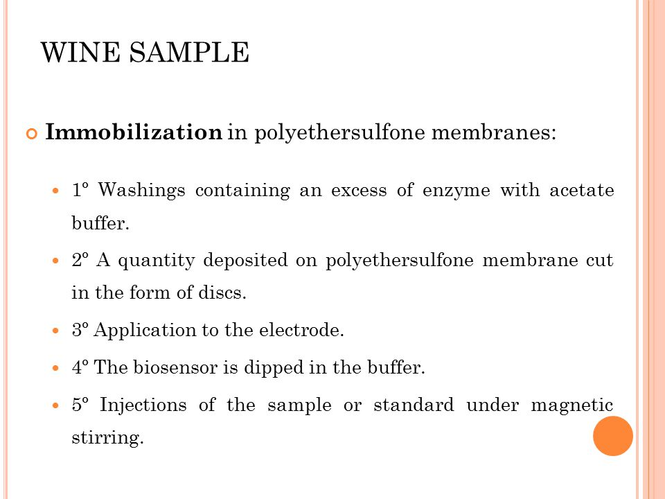 WINE SAMPLE Immobilization in polyethersulfone membranes: