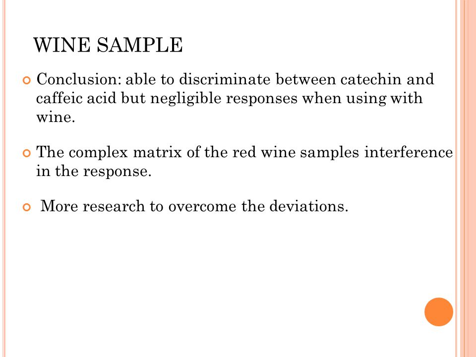 WINE SAMPLE Conclusion: able to discriminate between catechin and caffeic acid but negligible responses when using with wine.