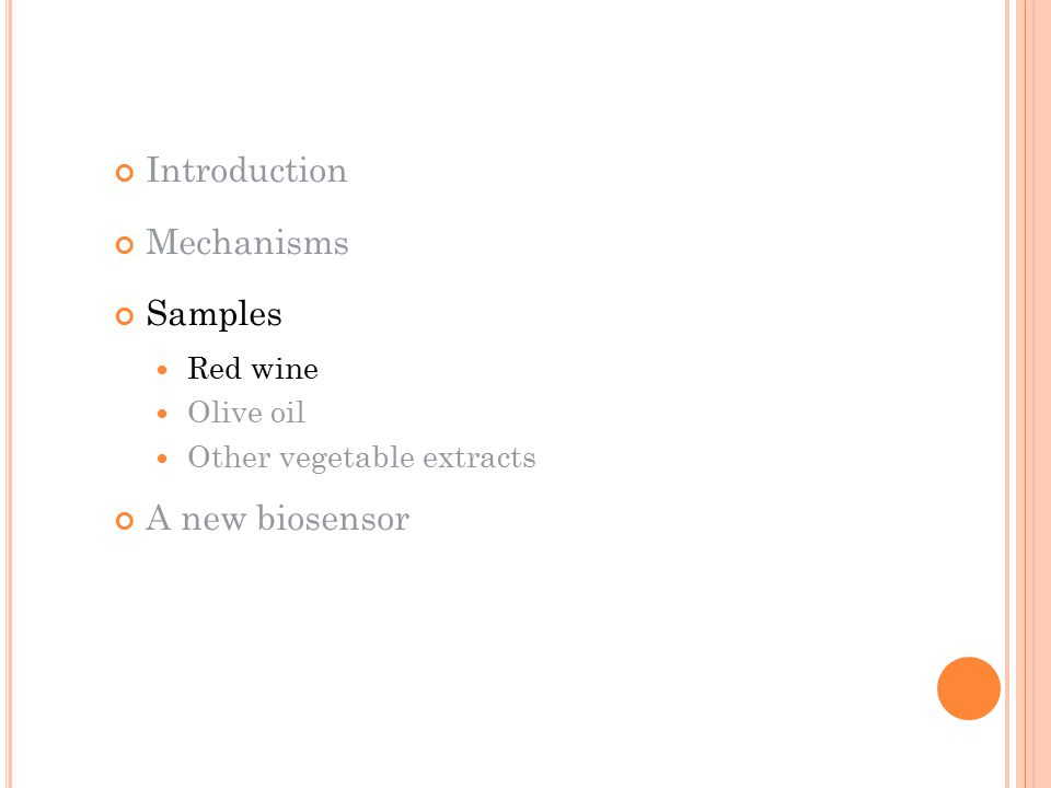 Introduction Mechanisms Samples A new biosensor Red wine Olive oil
