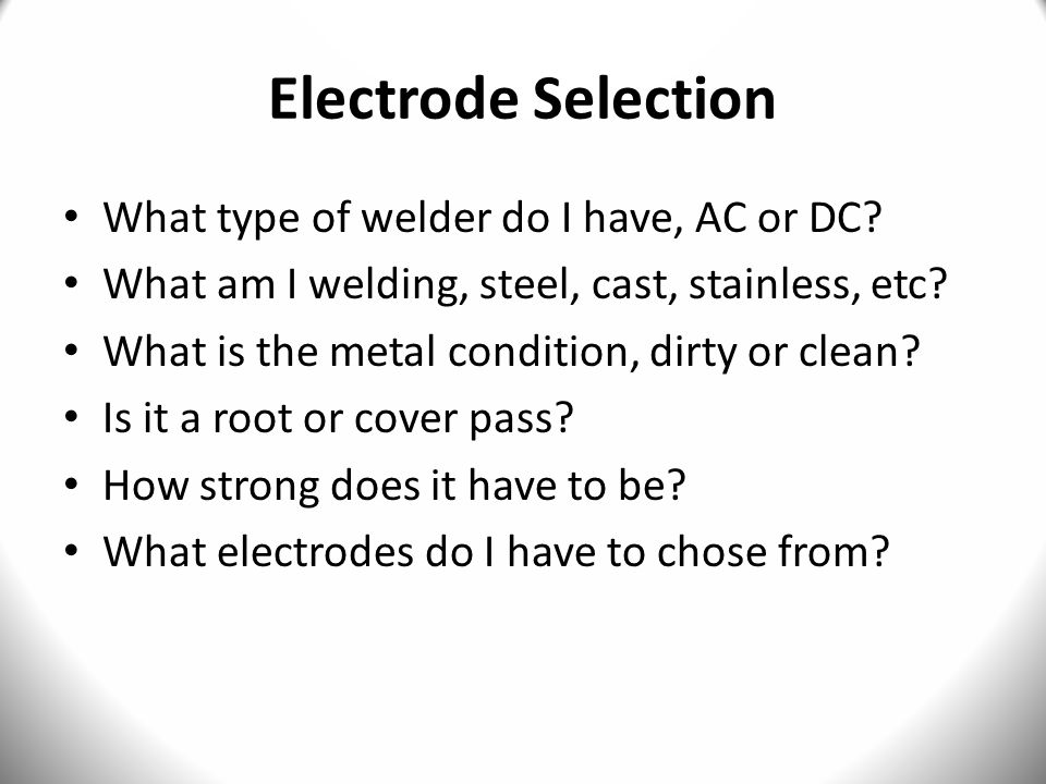 Electrode Selection What type of welder do I have, AC or DC