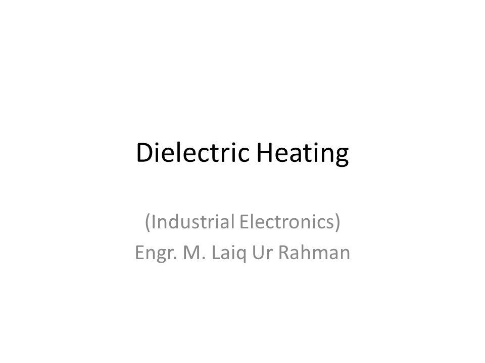 (Industrial Electronics) Engr. M. Laiq Ur Rahman
