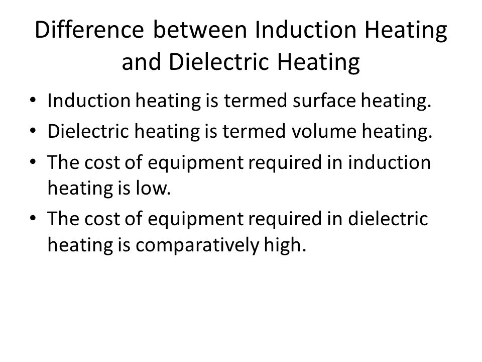 Difference between Induction Heating and Dielectric Heating