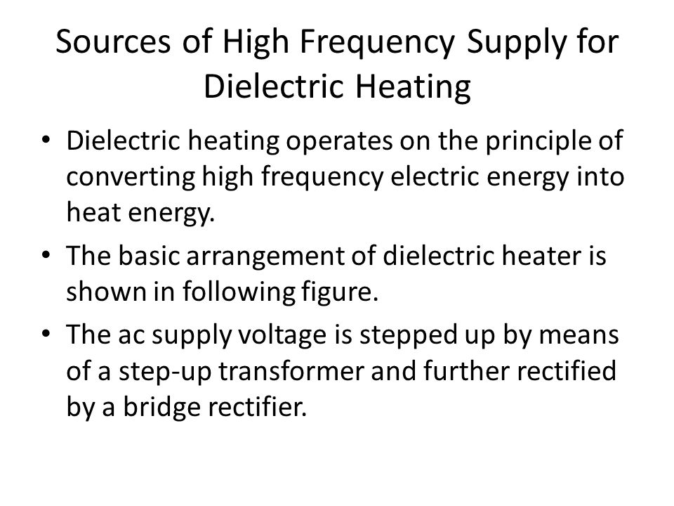 Sources of High Frequency Supply for Dielectric Heating