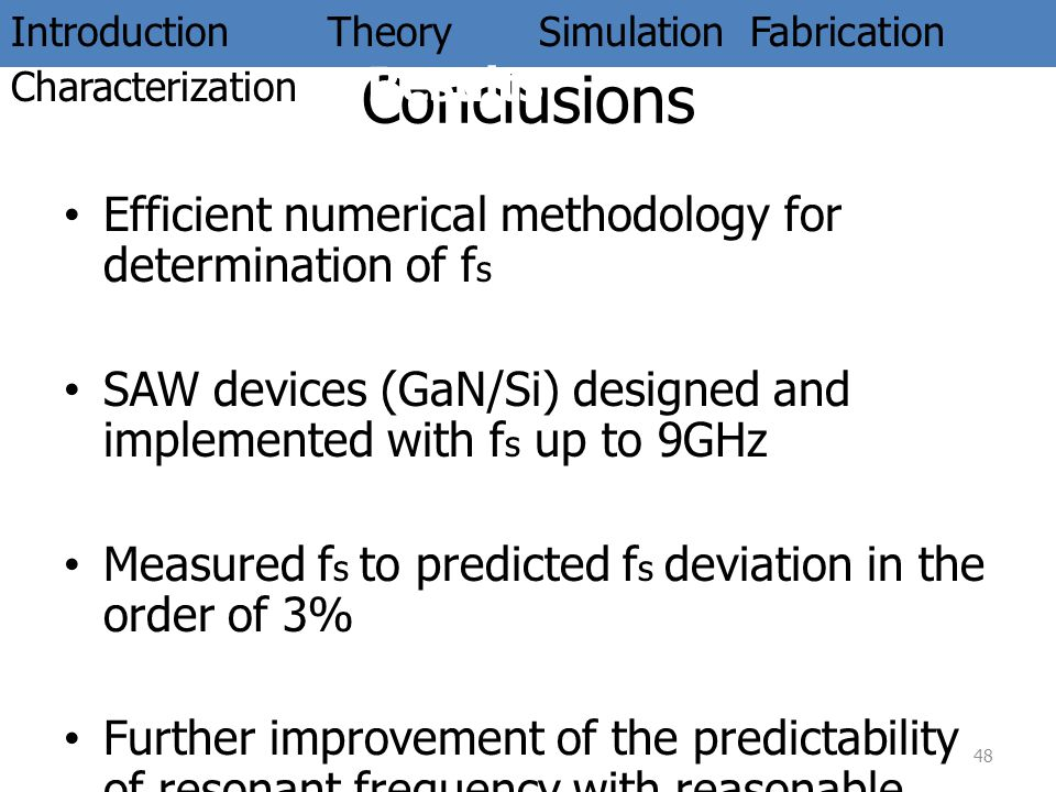 Conclusions Efficient numerical methodology for determination of fs