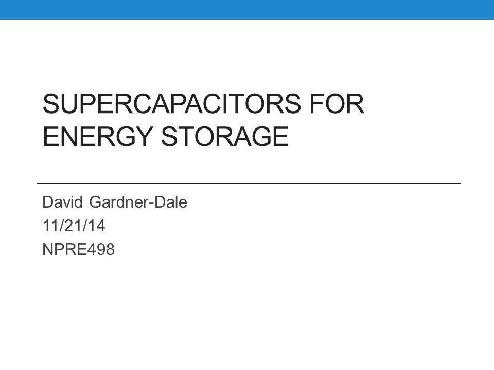 SuperCapacitors For Energy Storage