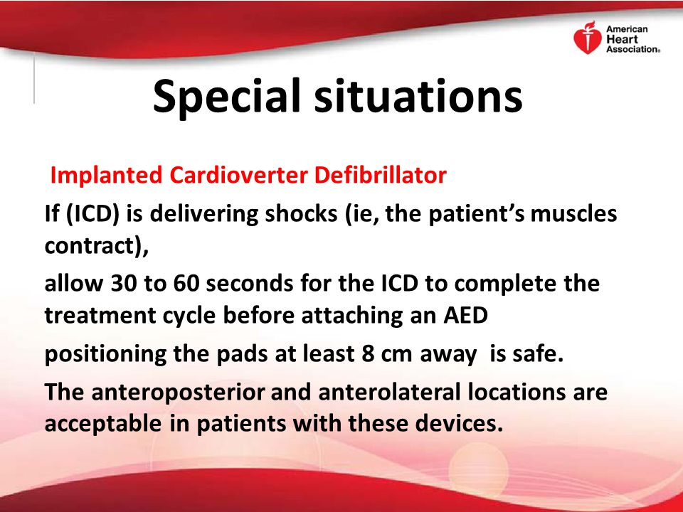 Special situations Implanted Cardioverter Defibrillator