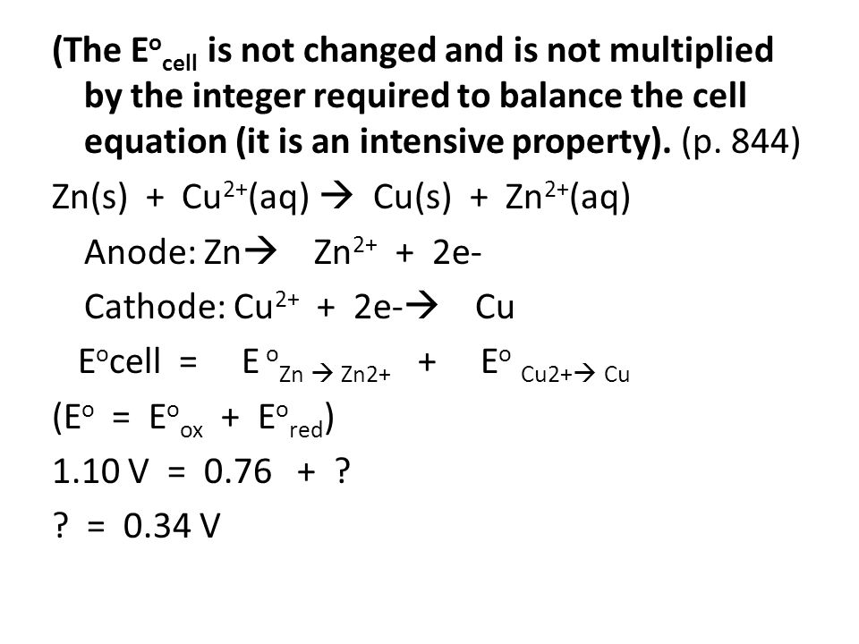 (The Eocell is not changed and is not multiplied by the integer required to balance the cell equation (it is an intensive property). (p. 844)