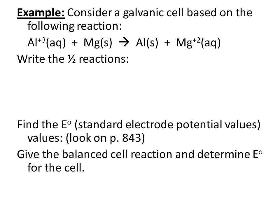 Example: Consider a galvanic cell based on the following reaction: