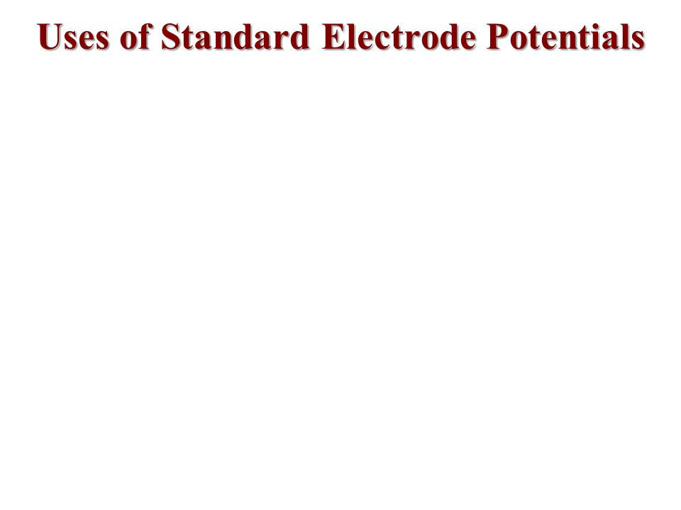 Uses of Standard Electrode Potentials